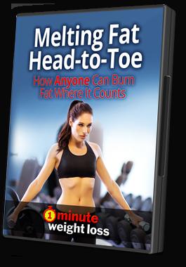 1minuteweightloss bonus melting fat head to toe